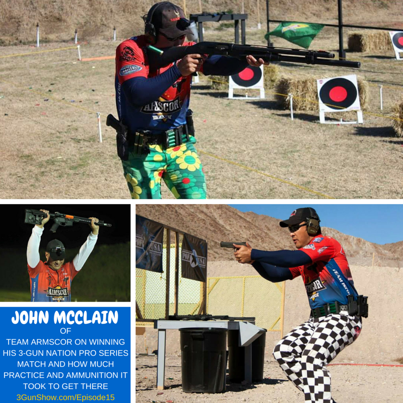 3GS 015: JOHN MCCLAIN OF TEAM ARMSCOR ON WINNING HIS 3-GUN NATION PRO SERIES MATCH AND HOW MUCH PRACTICE AND AMMUNITION IT TOOK TO GET THERE