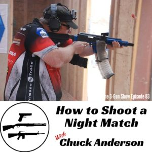 83: How To Shoot A Night Match with Chuck Anderson of Starlight 3 Gun