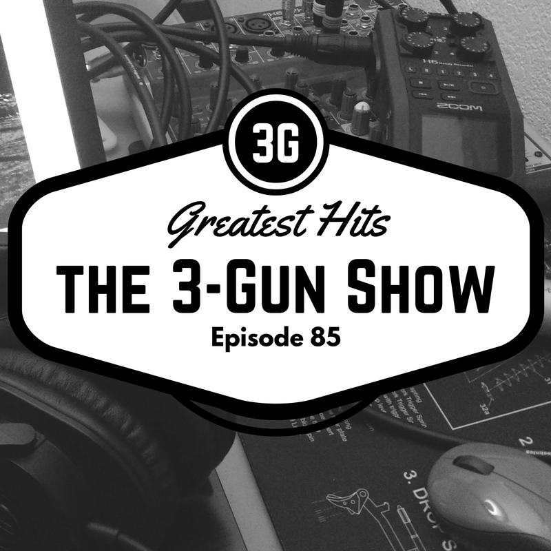 85: The 3-Gun Show Greatest Hits Featuring Andy Peterson