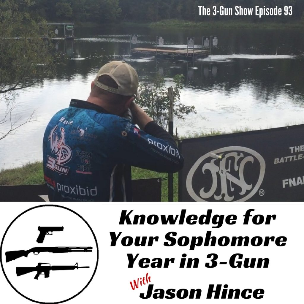 93: Knowledge for Your Sophomore Year in 3-Gun with Jason Hince