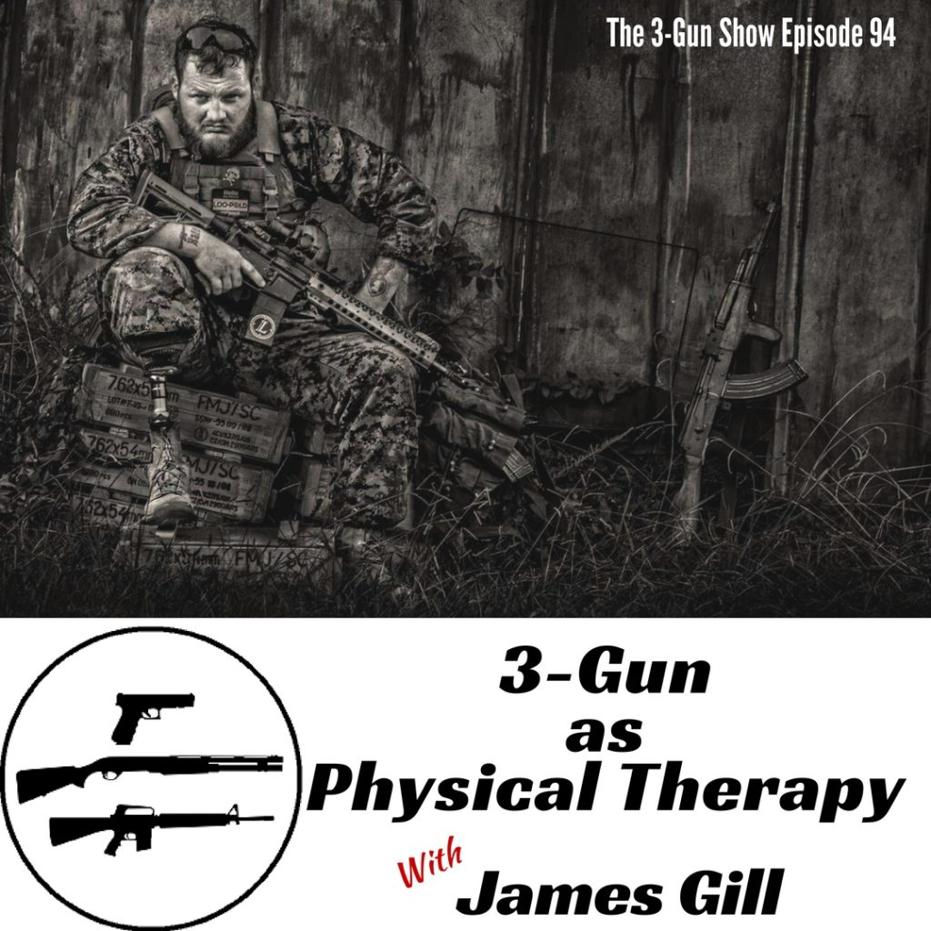 94: 3-Gun as Physical Therapy with James Gill