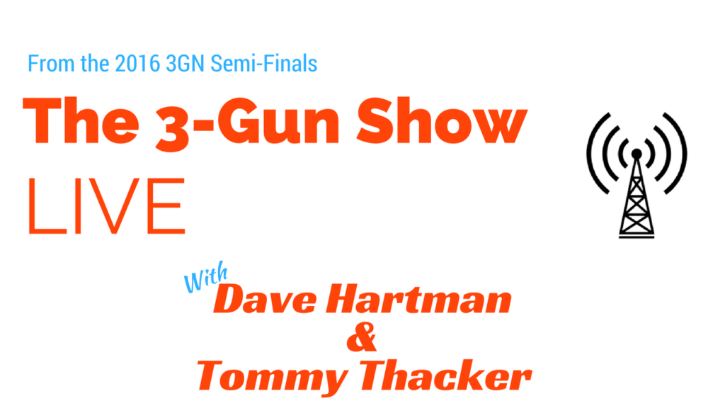 Live from 2016 3GN Semi-Finals with Tommy Thacker and Dave Hartman