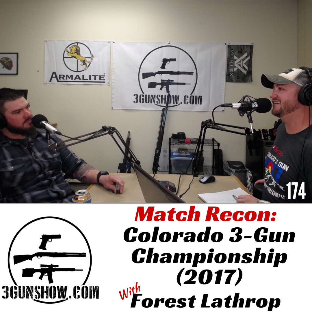 174 Match Recon_ Colorado 3-Gun Championship (2017) with Forest Lathrop